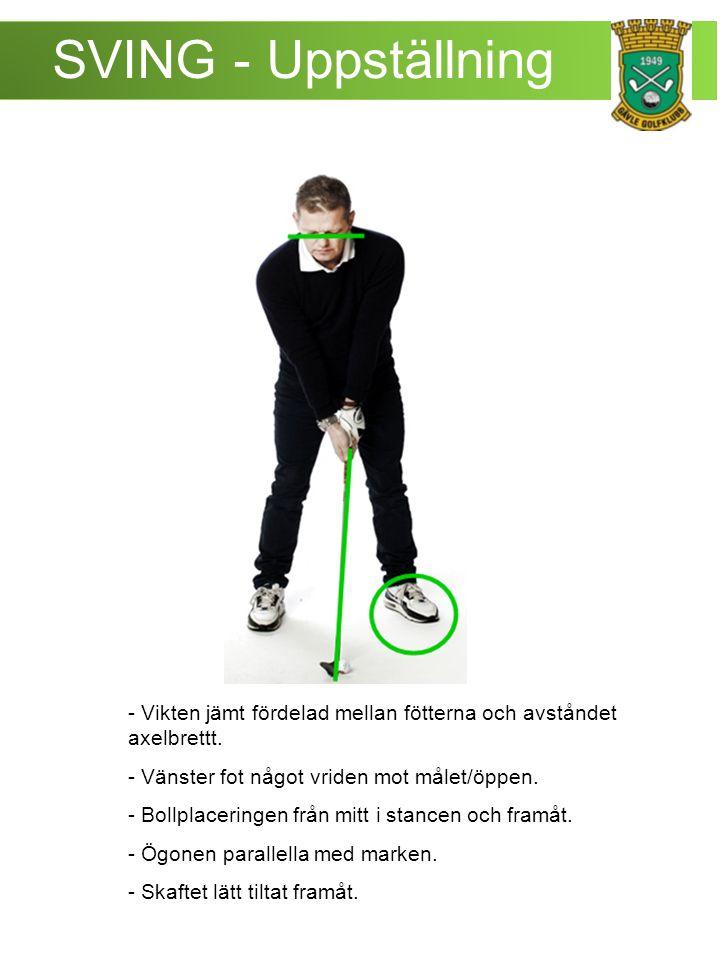 SVING – Impact - Vänster hands baksida mot målet.- Skaftet svagt framåt.
