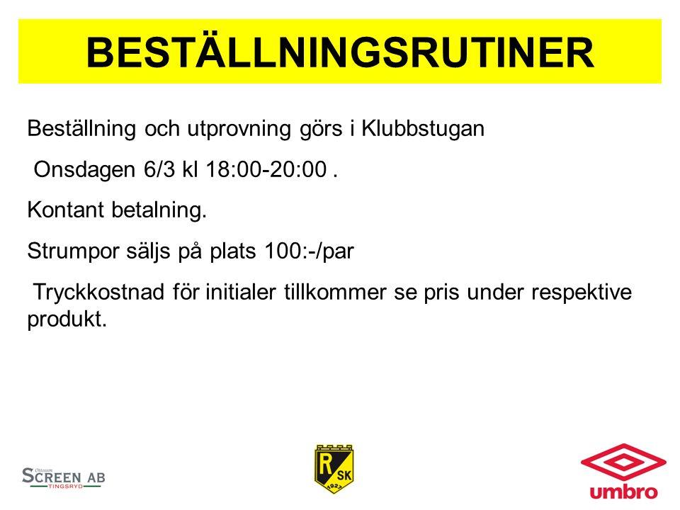 BESTÄLLNINGSRUTINER Beställning och utprovning görs i Klubbstugan Onsdagen 6/3 kl 18:00-20:00.