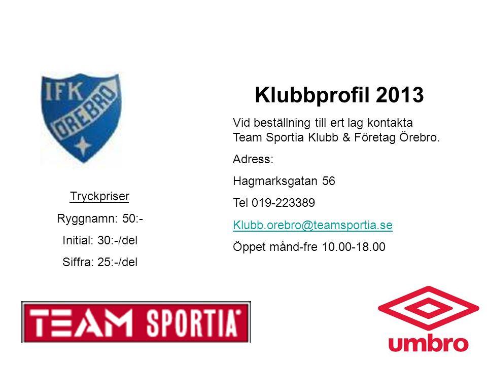 Klubbprofil 2013 Vid beställning till ert lag kontakta Team Sportia Klubb & Företag Örebro.