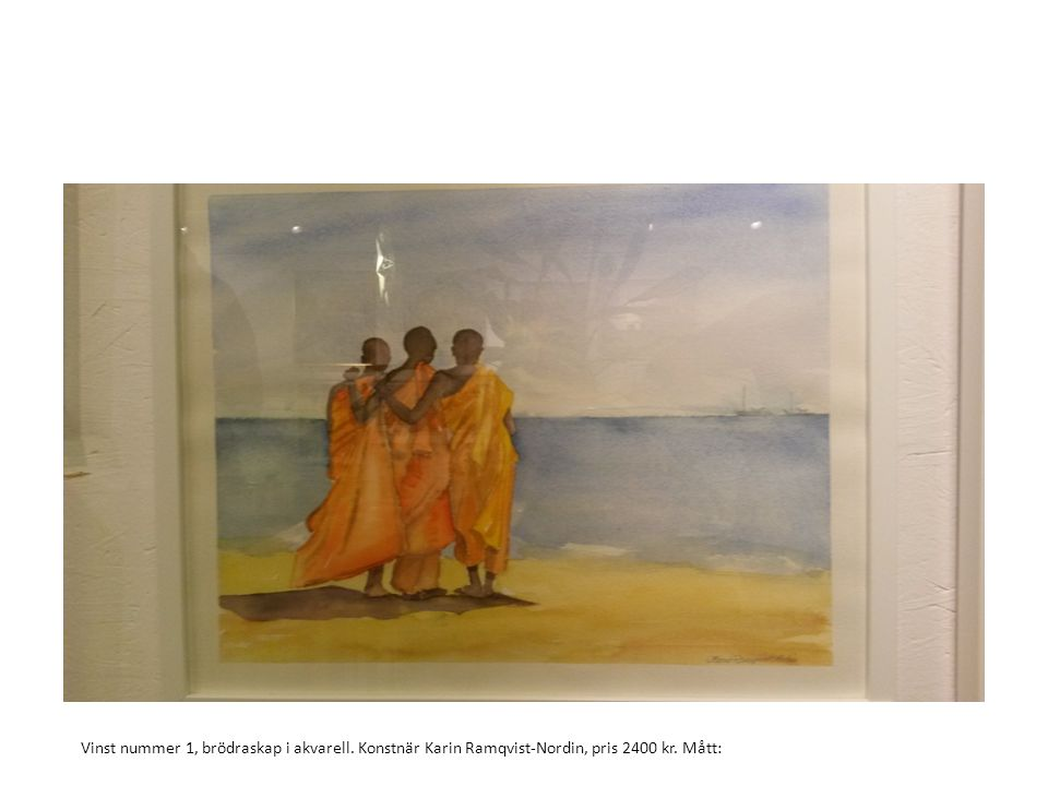 Vinst nummer 1, brödraskap i akvarell. Konstnär Karin Ramqvist-Nordin, pris 2400 kr. Mått: