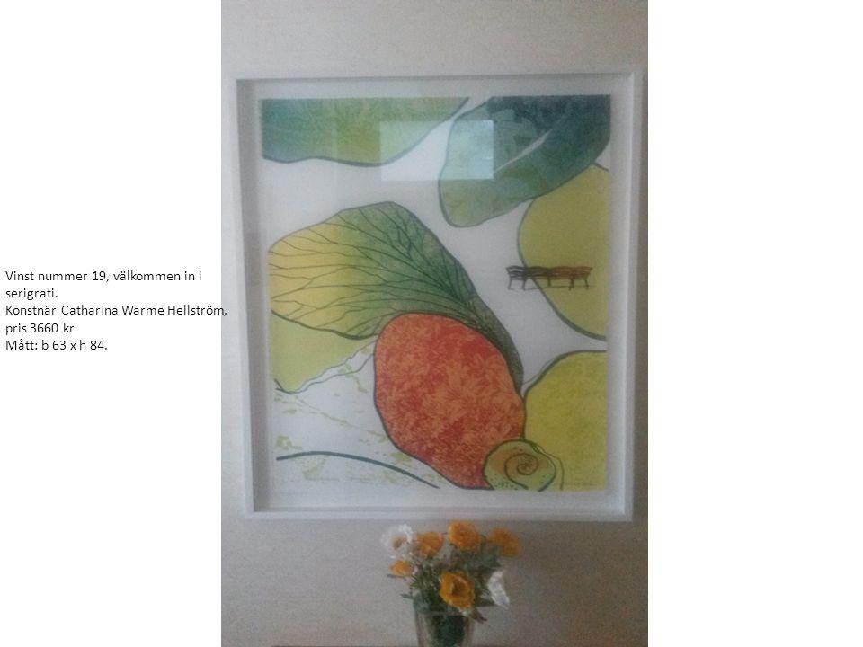 Vinst nummer 19, välkommen in i serigrafi. Konstnär Catharina Warme Hellström, pris 3660 kr Mått: b 63 x h 84.