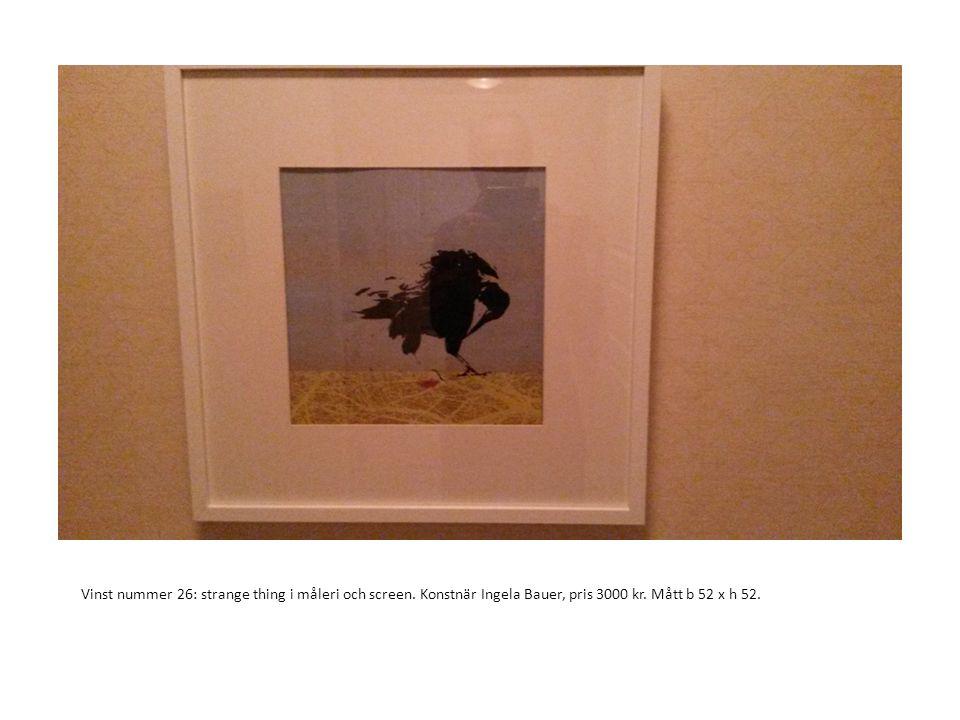Vinst nummer 26: strange thing i måleri och screen. Konstnär Ingela Bauer, pris 3000 kr. Mått b 52 x h 52.