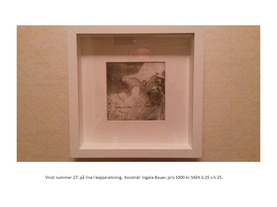 Vinst nummer 27: på lina i kopparetsning. Konstnär Ingela Bauer, pris 1000 kr. Mått b 25 x h 25.