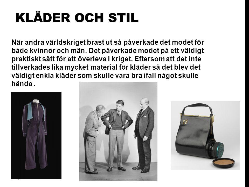 KLÄDER OCH STIL När andra världskriget brast ut så påverkade det modet för både kvinnor och män.