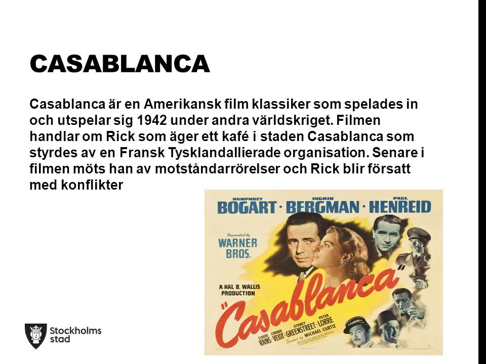CASABLANCA Casablanca är en Amerikansk film klassiker som spelades in och utspelar sig 1942 under andra världskriget.