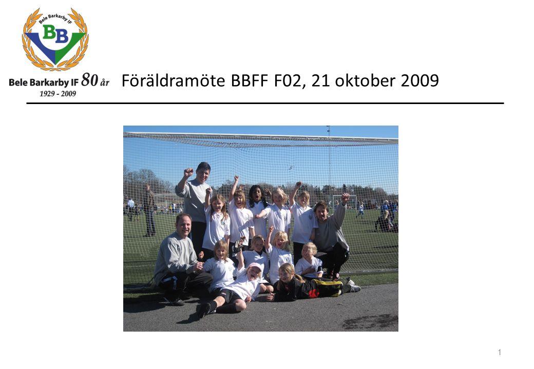Föräldramöte BBFF F02, 21 oktober 2009 1
