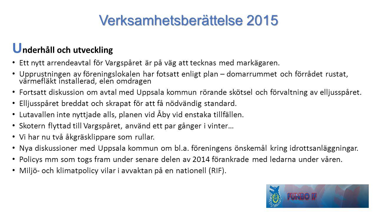 Verksamhetsberättelse 2015 U nderhåll och utveckling Ett nytt arrendeavtal för Vargspåret är på väg att tecknas med markägaren. Upprustningen av fören