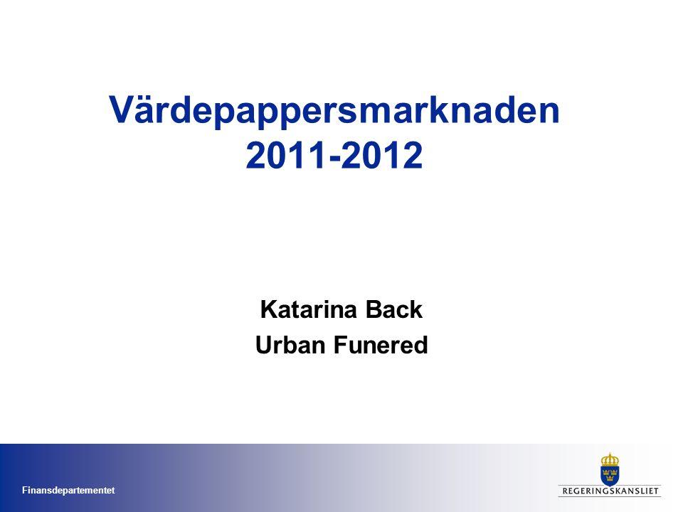 Finansdepartementet Värdepappersmarknaden 2011-2012 Katarina Back Urban Funered