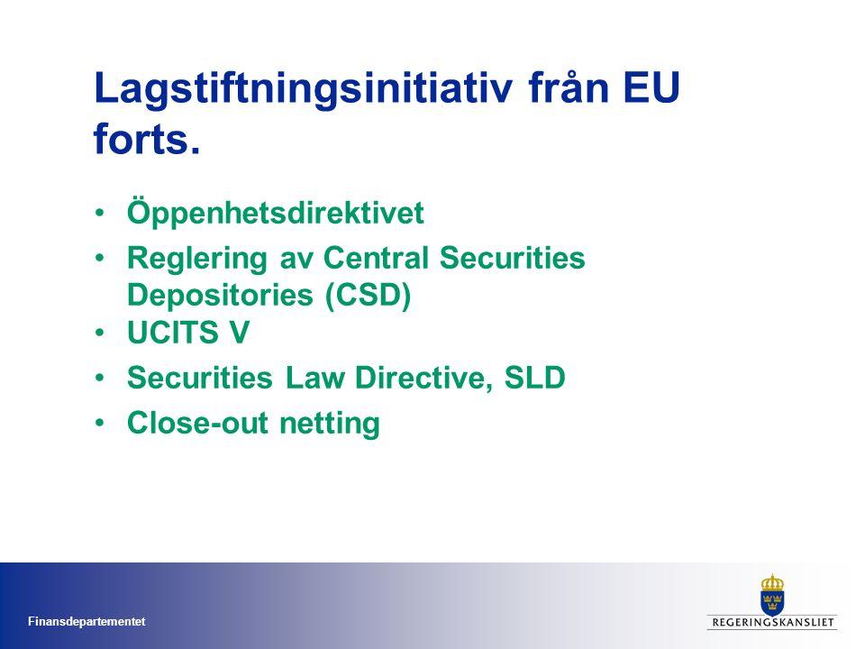 Finansdepartementet Lagstiftningsinitiativ från EU forts.