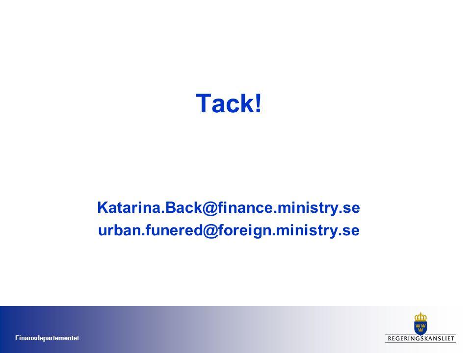 Finansdepartementet Tack! Katarina.Back@finance.ministry.se urban.funered@foreign.ministry.se