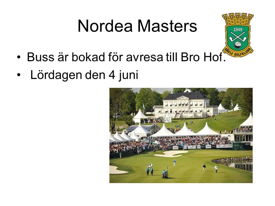 Nordea Masters Buss är bokad för avresa till Bro Hof. Lördagen den 4 juni