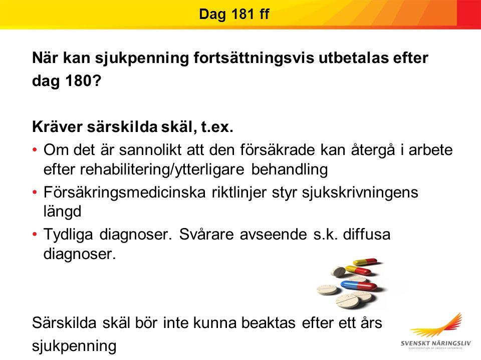 Dag 181 ff När kan sjukpenning fortsättningsvis utbetalas efter dag 180.