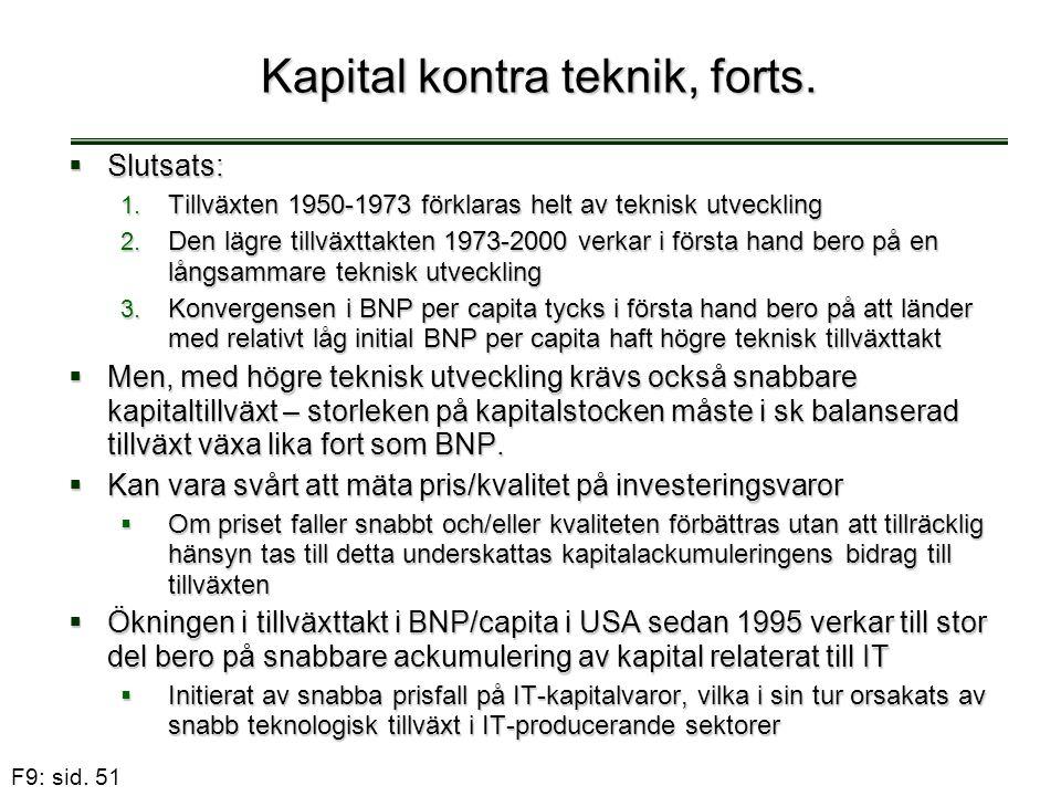 F9: sid. 51 Kapital kontra teknik, forts.  Slutsats: 1.