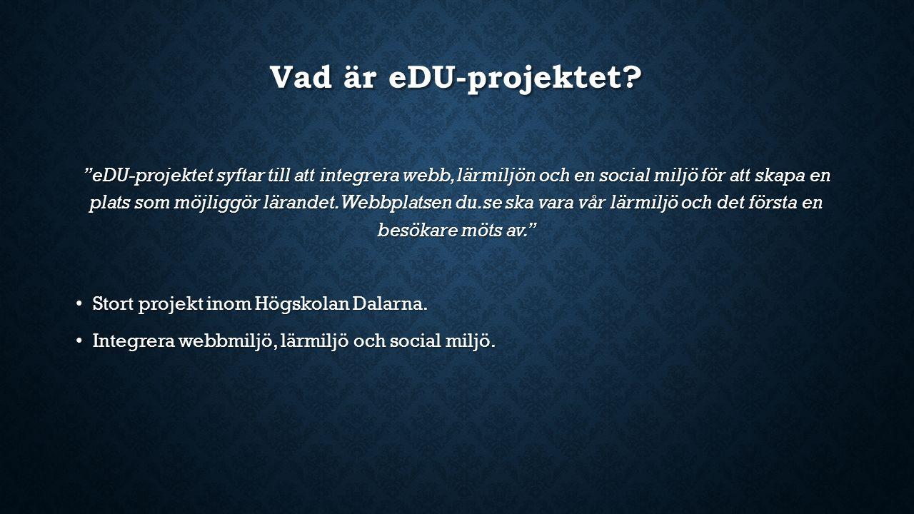 """Vad är eDU-projektet? """"eDU-projektet syftar till att integrera webb, lärmiljön och en social miljö för att skapa en plats som möjliggör lärandet. Webb"""