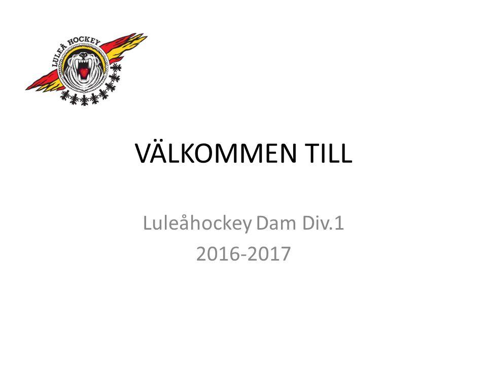 VÄLKOMMEN TILL Luleåhockey Dam Div.1 2016-2017