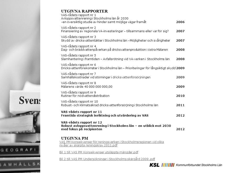 UTGIVNA RAPPORTER VAS-rådets rapport nr 1 Avloppsvattenrening i Stockholms län år 2030 -en översiktlig studie av hinder samt möjliga vägar framåt2006