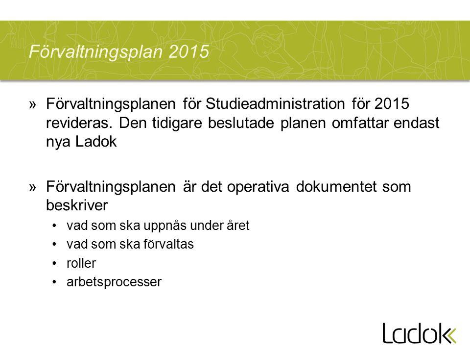 Förvaltningsplan 2015 »Förvaltningsplanen för Studieadministration för 2015 revideras. Den tidigare beslutade planen omfattar endast nya Ladok »Förval