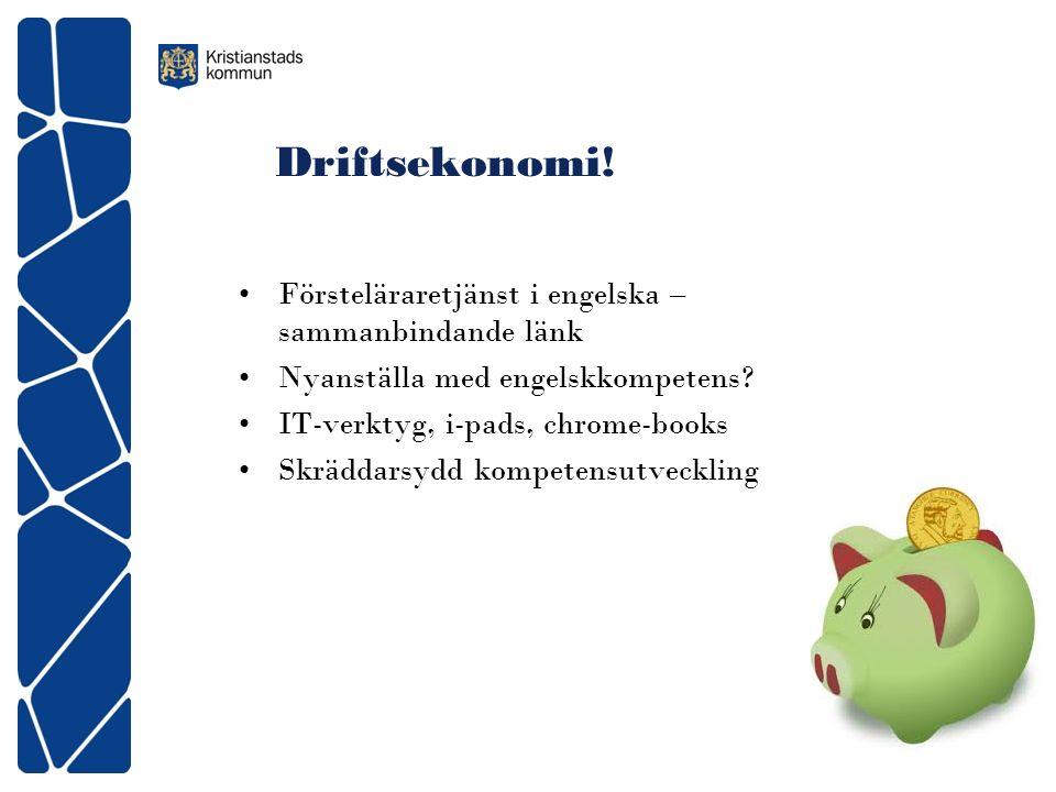 Driftsekonomi. Försteläraretjänst i engelska – sammanbindande länk Nyanställa med engelskkompetens.