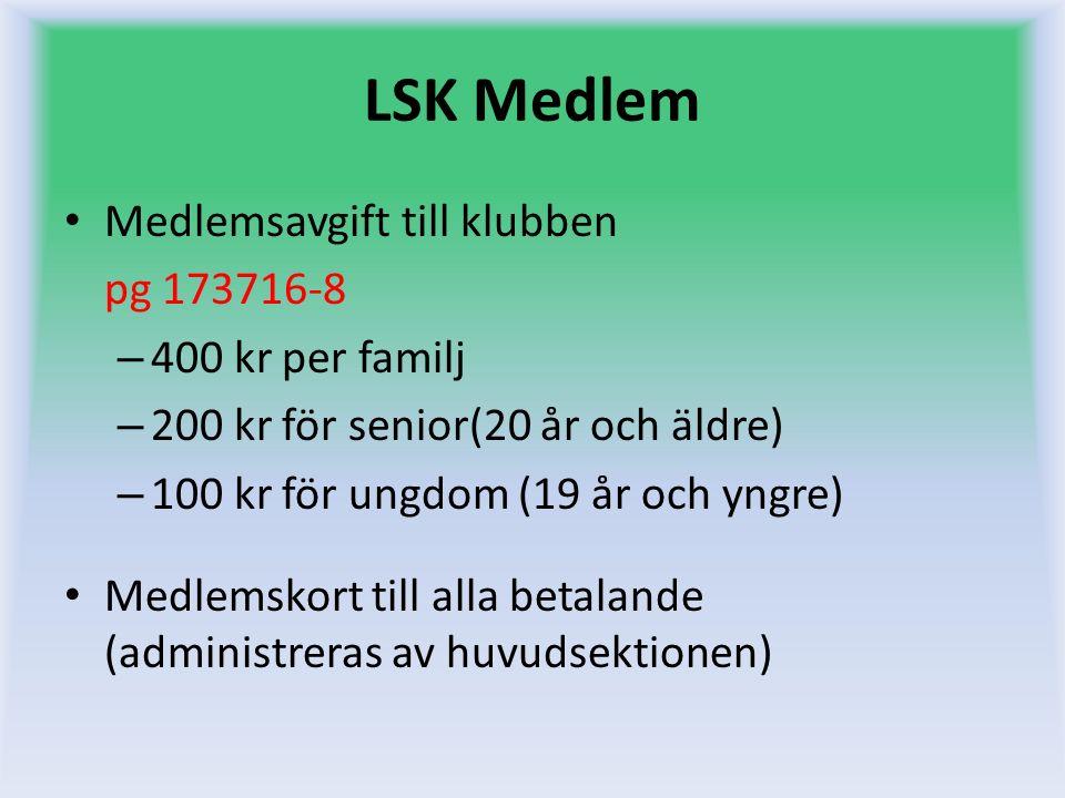 LSK Medlem Medlemsavgift till klubben pg 173716-8 – 400 kr per familj – 200 kr för senior(20 år och äldre) – 100 kr för ungdom (19 år och yngre) Medle
