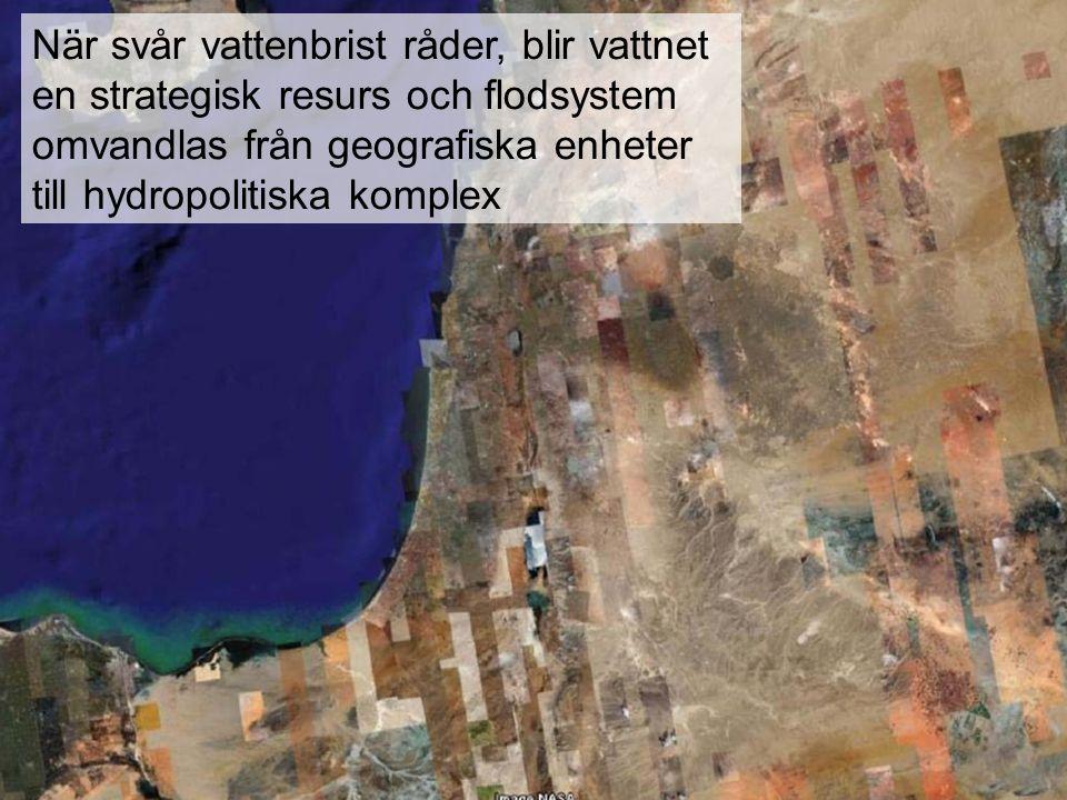 När svår vattenbrist råder, blir vattnet en strategisk resurs och flodsystem omvandlas från geografiska enheter till hydropolitiska komplex