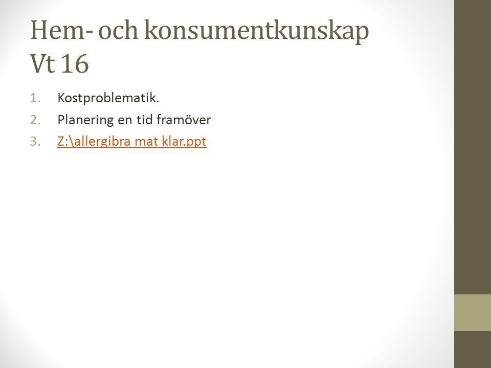 Hem- och konsumentkunskap Vt 16 1.Kostproblematik.