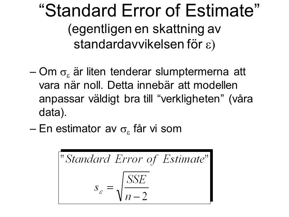 """–Om   är liten tenderar slumptermerna att vara när noll. Detta innebär att modellen anpassar väldigt bra till """"verkligheten"""" (våra data). –En estima"""