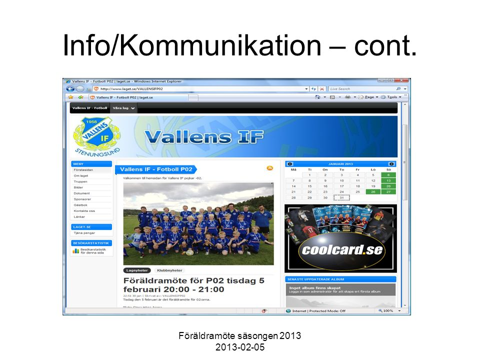 Föräldramöte säsongen 2013 2013-02-05 Info/Kommunikation – cont.