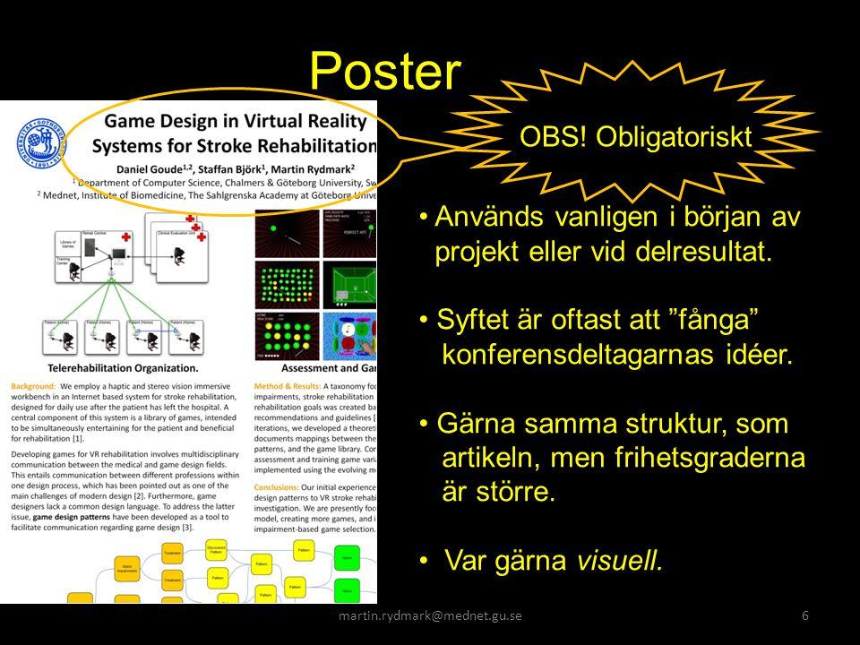 martin.rydmark@mednet.gu.se6 Poster Används vanligen i början av projekt eller vid delresultat.