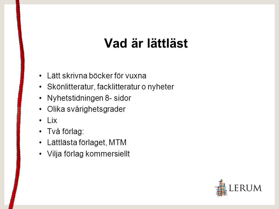Målgrupp för lättläst Nyanlända i Sverige Läs- och skrivsvårigheter Dyslexi Intellektuell funktionsnedsättning Andra Kognitiva funktionshinder Demenssjukdomar Läsovana Utbrändhet äldre