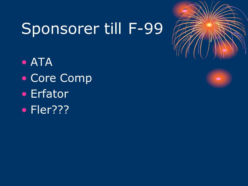 Sponsorer till F-99 ATA Core Comp Erfator Fler???
