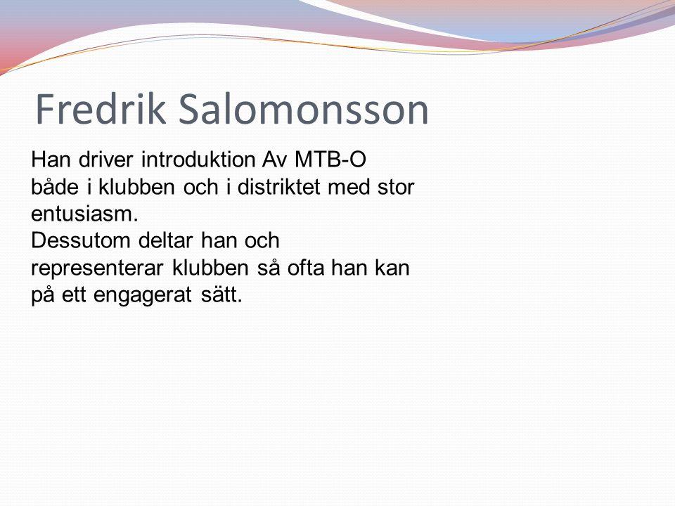 Fredrik Salomonsson Han driver introduktion Av MTB-O både i klubben och i distriktet med stor entusiasm.