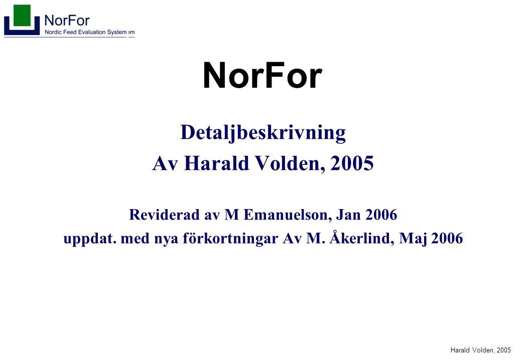 Harald Volden, 2005 NorFor Detaljbeskrivning Av Harald Volden, 2005 Reviderad av M Emanuelson, Jan 2006 uppdat. med nya förkortningar Av M. Åkerlind,