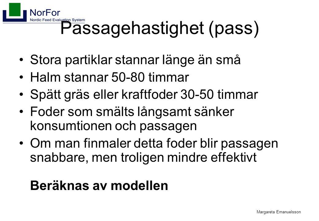 Margareta Emanuelsson Passagehastighet (pass) Stora partiklar stannar länge än små Halm stannar 50-80 timmar Spätt gräs eller kraftfoder 30-50 timmar