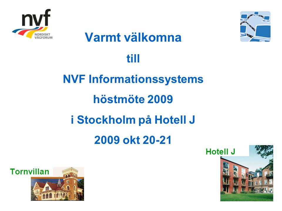 Varmt välkomna till NVF Informationssystems höstmöte 2009 i Stockholm på Hotell J 2009 okt 20-21 Tornvillan Hotell J