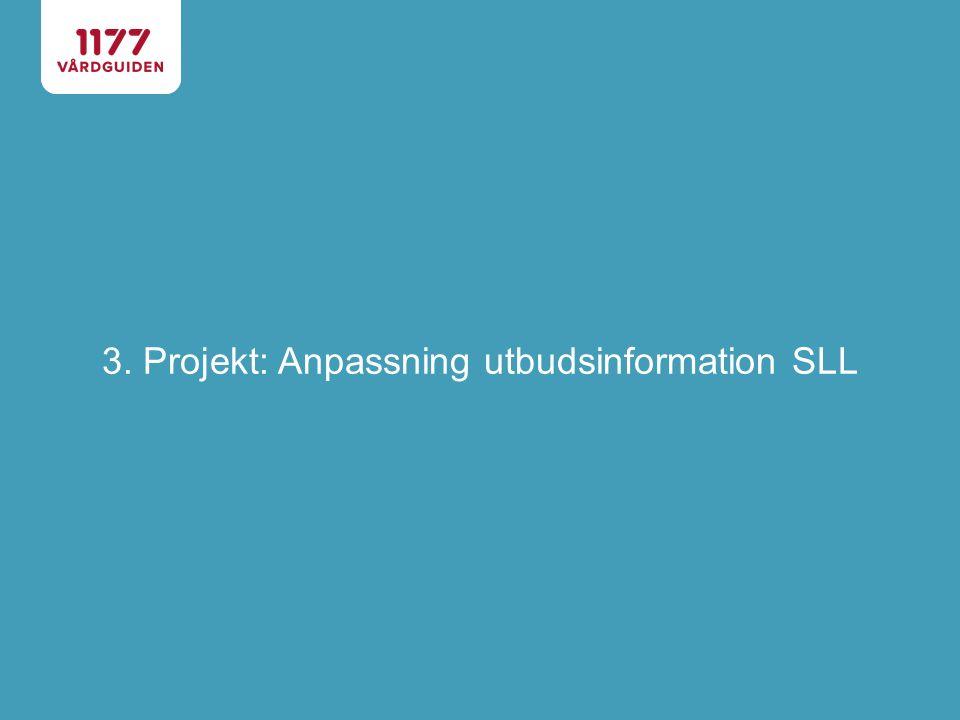 3. Projekt: Anpassning utbudsinformation SLL