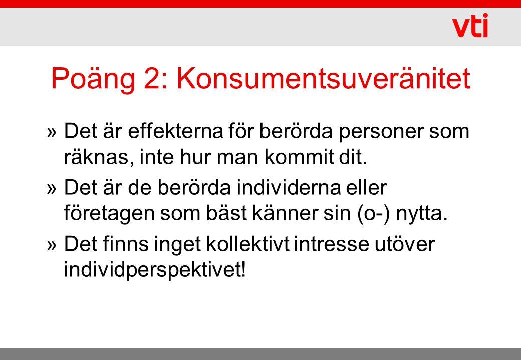 Exempel på en situation som inte är Paretoförbättrande »Person A +15 »Person B +10 »Person C – 5 »Netto + 20 »Men en förlorar!