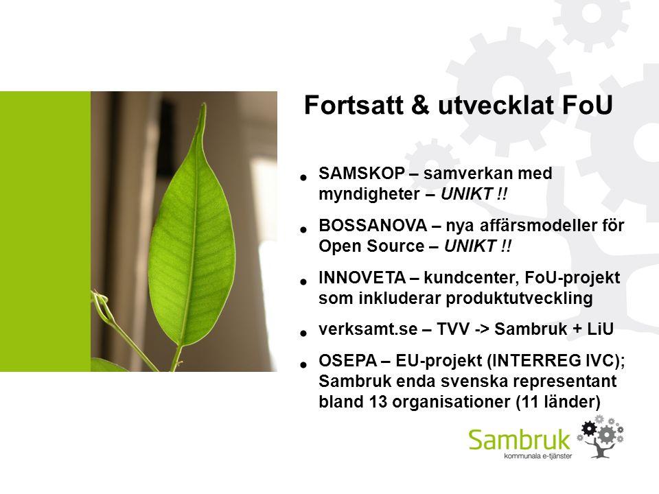 Fortsatt & utvecklat FoU SAMSKOP – samverkan med myndigheter – UNIKT !.