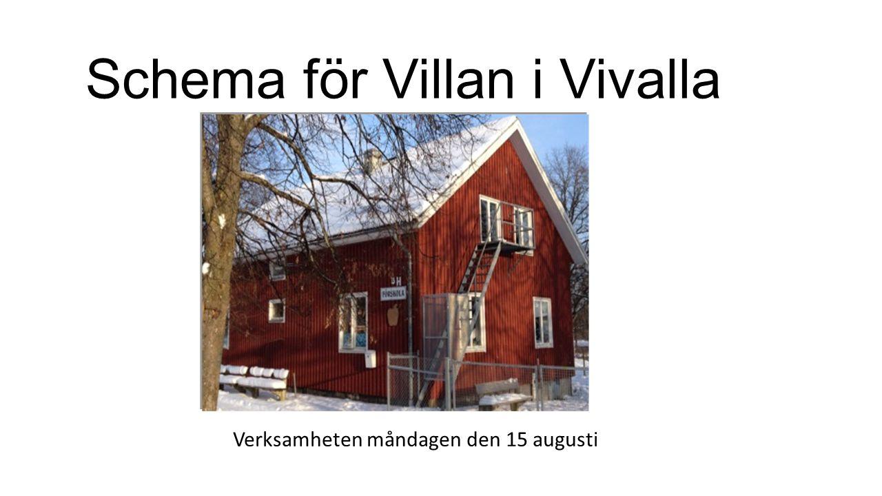 Schema för Villan i Vivalla Verksamheten måndagen den 15 augusti