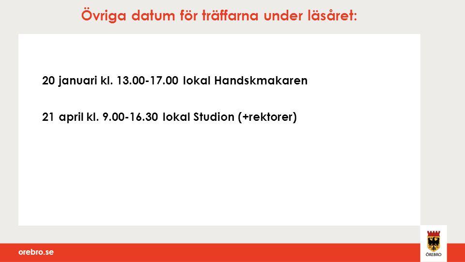 orebro.se Övriga datum för träffarna under läsåret: 20 januari kl.