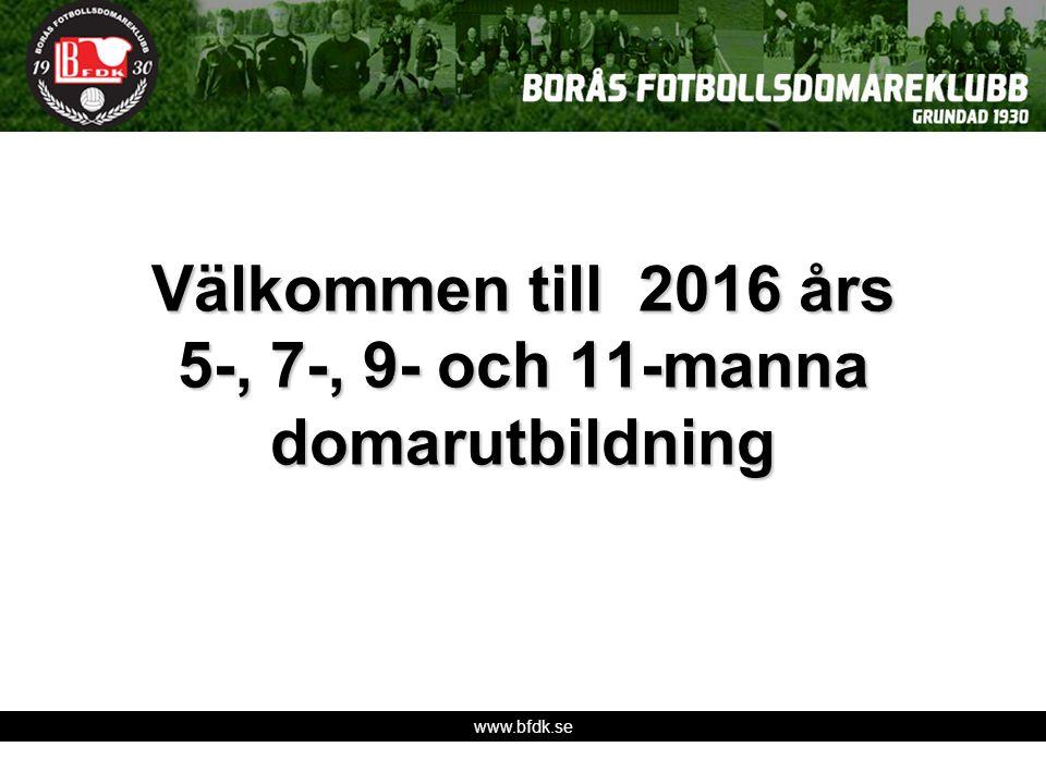 www.bfdk.se Välkommen till 2016 års 5-, 7-, 9- och 11-manna domarutbildning
