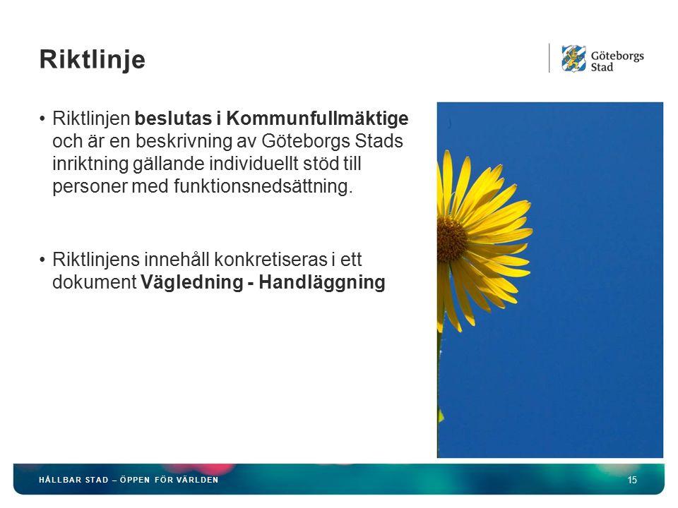 HÅLLBAR STAD – ÖPPEN FÖR VÄRLDEN 15 Riktlinjen beslutas i Kommunfullmäktige och är en beskrivning av Göteborgs Stads inriktning gällande individuellt