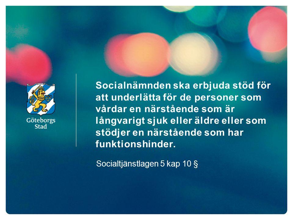 HÅLLBAR STAD – ÖPPEN FÖR VÄRLDEN 5 Syftet med riktlinjerna är att anhöriga som stödjer och vårdar närstående ska få ett likvärdigt stöd oavsett ålder var i staden de bor vilket verksamhetsområde de tillhör Riktlinjer beslutade av Kommunfullmäktige i januari 2016 Riktlinjer för anhörigstöd i Göteborgs stad