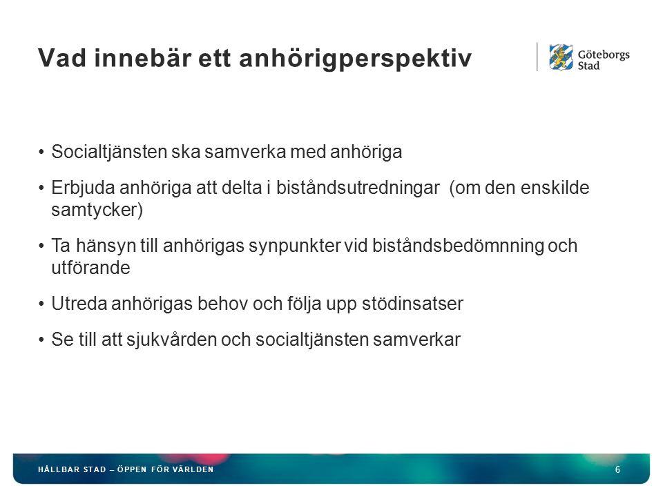 HÅLLBAR STAD – ÖPPEN FÖR VÄRLDEN 7 Kommunen skall erbjuda stöd för att underlätta för personer som vårdar en närstående som är långvarigt sjuk eller äldre eller stödjer en närstående som har funktionshinder Syftet är att förebygga och förhindra framtida ohälsa hos anhöriga Göteborgs stads riktliner för anhöriga som vårdar närstående Stöd till anhöriga