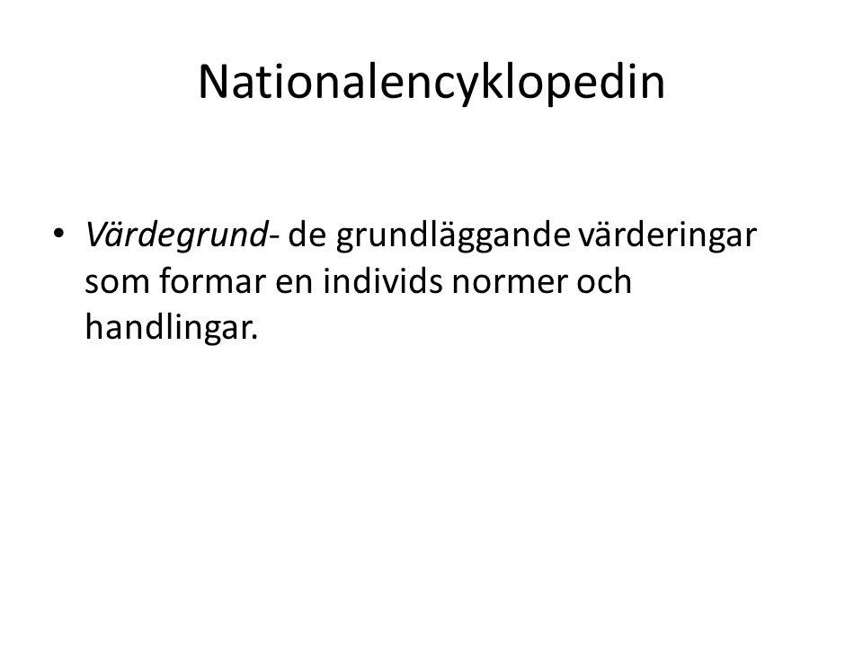 Nationalencyklopedin Värdegrund- de grundläggande värderingar som formar en individs normer och handlingar.