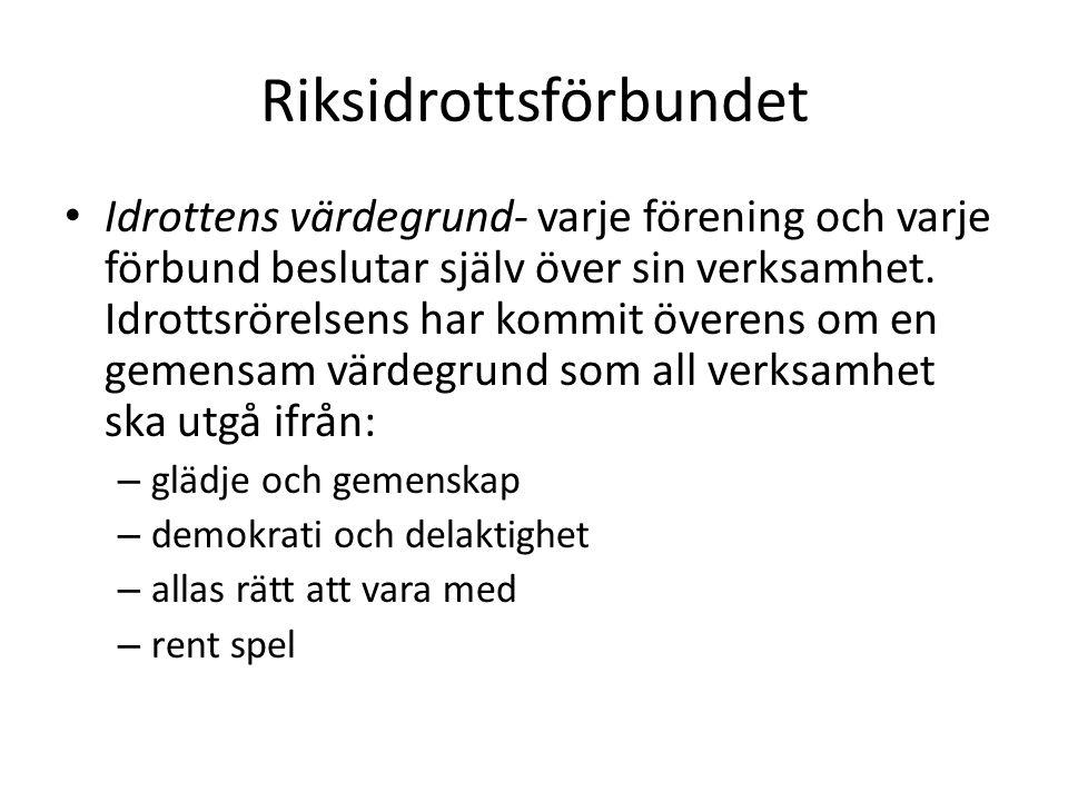 Riksidrottsförbundet Idrottens värdegrund- varje förening och varje förbund beslutar själv över sin verksamhet.