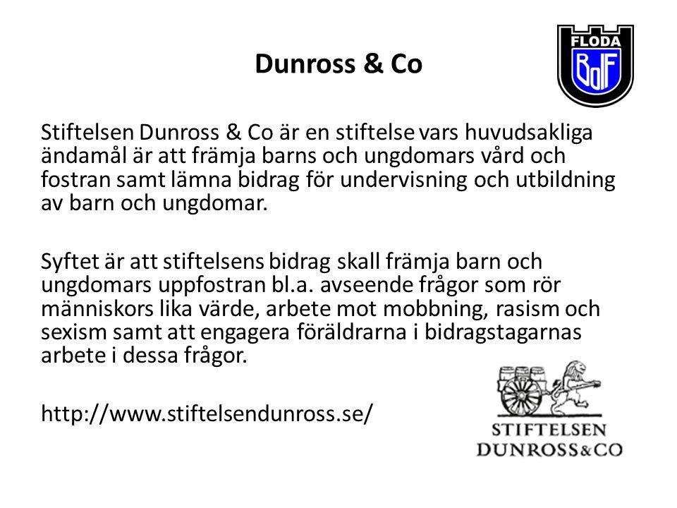 Dunross & Co Stiftelsen Dunross & Co är en stiftelse vars huvudsakliga ändamål är att främja barns och ungdomars vård och fostran samt lämna bidrag fö