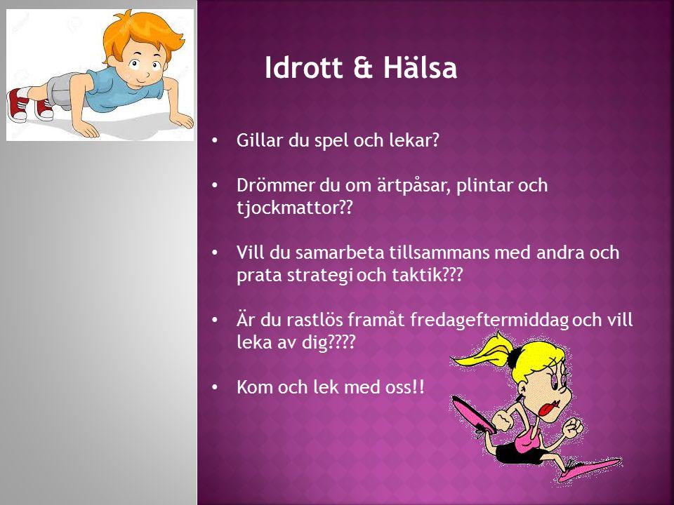 Idrott & Hälsa Gillar du spel och lekar. Drömmer du om ärtpåsar, plintar och tjockmattor .