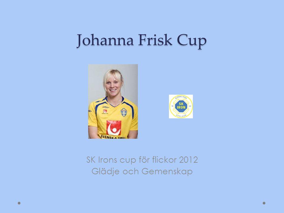 Johanna Frisk Född: 1986 Moderklubb: SK Iron Tidigare klubbar: Bälinge IF, Umeå IK, Los Angeles Sol Nuvarande klubb: Tyresö FF Landskamper: 3A, 11 U21, 32 F19/18, 6 F17