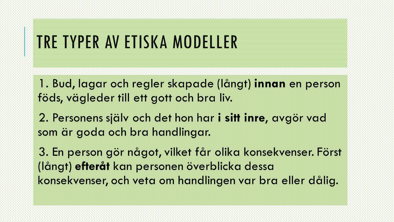 TRE TYPER AV ETISKA MODELLER 1.