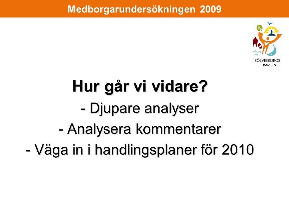 Medborgarundersökningen 2009 Hur går vi vidare.